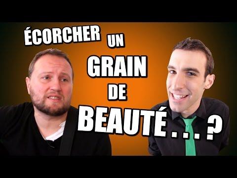 IDÉE REÇUE #17 : Écorcher un grain de beauté (feat. Oldelaf)