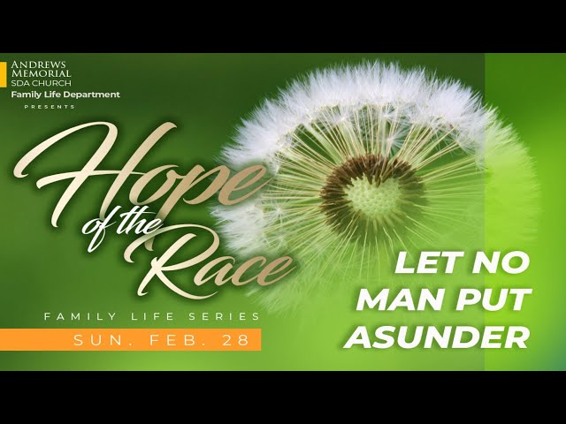 Sunday Night || Hope of the Race || Let No Man Put Asunder || Pastor Adrian Johnson || Feb. 28, 2021