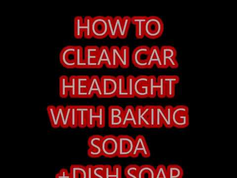 HOW TO CLEAN CAR HEADLIGHT WITH BAKING SODA AND DISH SOAP