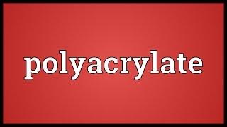Polyacrylate Meaning