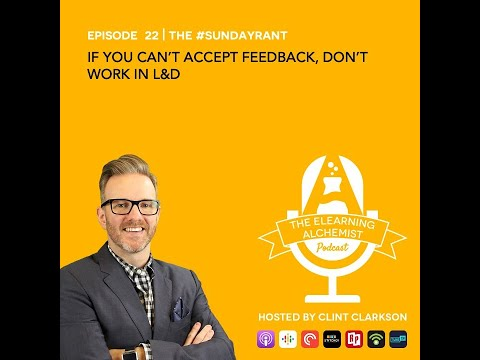 #eLAPC 🎙 | Ep. 22 | #SundayRant | If You Can't Accept Feedback, Don't Work in L&D
