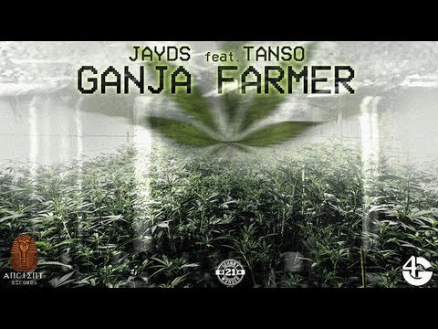 Jayds Feat. Tanso - Ganja Farmer (2017)