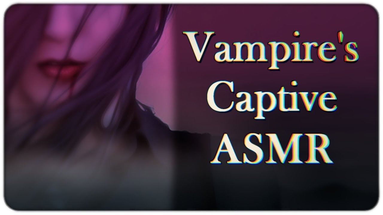 ASMR Roleplay: Vampire's Captive [Kidnapped] [Mouth Sounds] [italian accent]