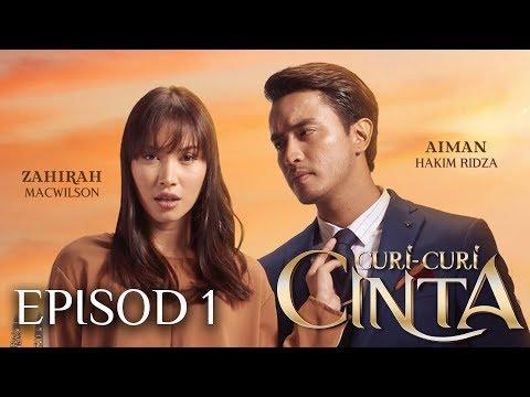 Episod 1 Curi Curi Cinta Zahirah Macwilson Aiman Hakim Ridza Youtube