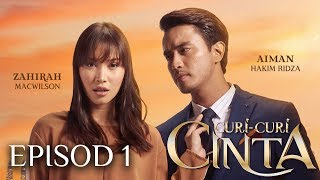 Video [EPISOD 1] - CURI-CURI CINTA - Zahirah Macwilson,Aiman Hakim Ridza download MP3, 3GP, MP4, WEBM, AVI, FLV Oktober 2019