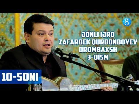Jonli Ijro - Orombaxsh Ko'rsatuvi Zafarbek Qurbonboyev (10-soni) 3-qism