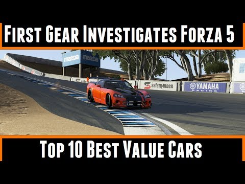 First Gear Investigates Forza 5 Top 10 Best Value Cars