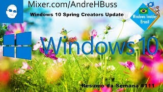 Windows 10 Spring Creators Update #111 Resumo da Semana