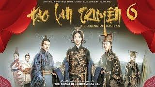[THUYẾT MINH] - Hạo Lan Truyện - Tập 6 | Phim Cổ Trang Trung Quốc 2019