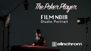 The Poker Player -  Low Key Film Noir Studio Portrait with Elinchrom & Fuji X-T2