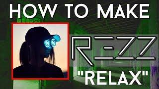 "HOW TO MAKE:  REZZ - ""Relax"" Ableton 10 + Serum"