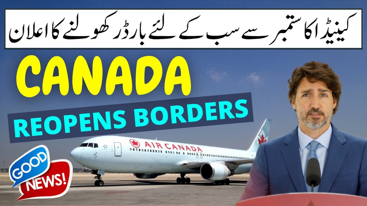 GREAT NEWS: CANADA OPENS BORDERS FOR ALL FROM 7 SEPTEMBER 2021 - Canada lifts travel restrictions