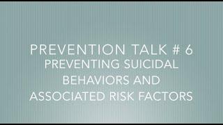 TALK # 6   Preventing Suicidal Behaviors