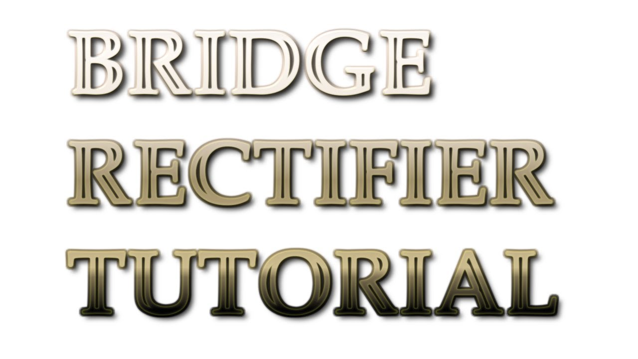 Bridge Rectifier Tutorial How Does A Work Youtube Voltage Circuit