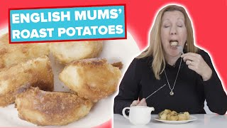English Mums Try Other English Mums' Roast Potatoes
