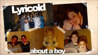 Video Lyricold - About a boy download MP3, 3GP, MP4, WEBM, AVI, FLV Januari 2018