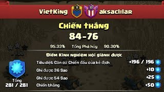 VietKing The End Winstreak 13 Clan AKSACLILAR ( Part 1).3 Star Any Bases War | Clash Of Clan War