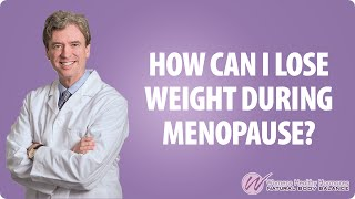 How To Lose Weight During Menopause - Women's Healthy Hormones