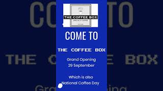 The Coffee Box Grand Opening