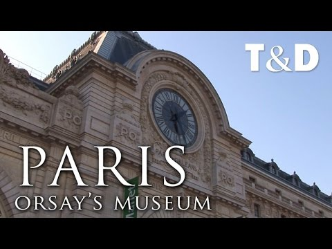 Paris City Guide: Orsay's Museum - Travel & Discover