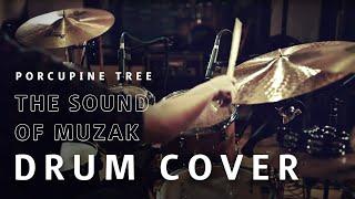 Porcupine Tree - The Sound of Muzak | Drum Cover