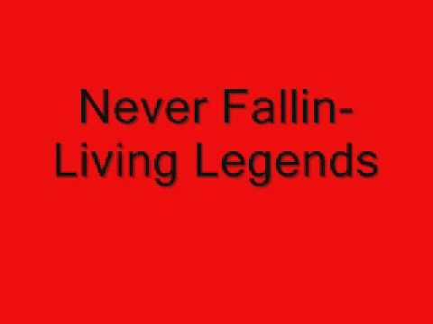 Never Fallin Living Legends
