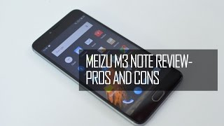 Meizu M3 Note Full Review - Pros and Cons