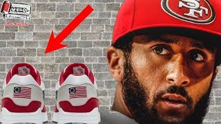 Colin Kaepernick & Nike Just Made The WORST MISTAKE By Making These Betsy Ross Sneakers!!