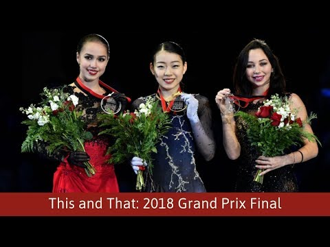 This and That: 2018-19 Grand Prix Final and Golden Spin of Zagreb