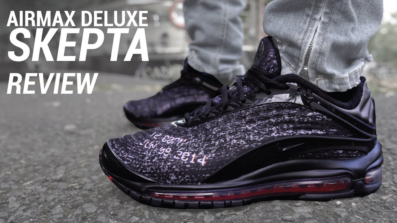 timeless design 1fbd6 03e60 Nike Air Max Deluxe Skepta Review