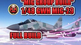 Video MIG GROUP BUILD Great Wall Hobbie MIG-29 FULL BUILD download MP3, 3GP, MP4, WEBM, AVI, FLV April 2018