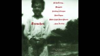 Trencher - All suffering...