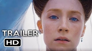 MARY QUEEN OF SCOTS Official Trailer 2 (2018) Margot Robbie, Saoirse Ronan Drama Movie HD