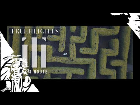 TrueHeights - Exit Route - Official Music Video