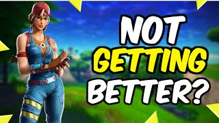 Why You're Not Improving In Fortnite!
