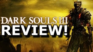 Dark Souls III Review! (PS4/Xbox One)