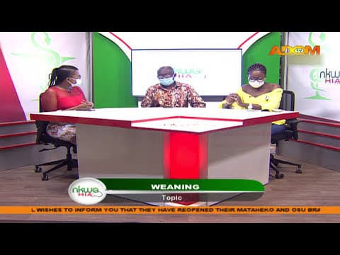 Weaning - Nkwa Hia on Adom TV (11-6-20)