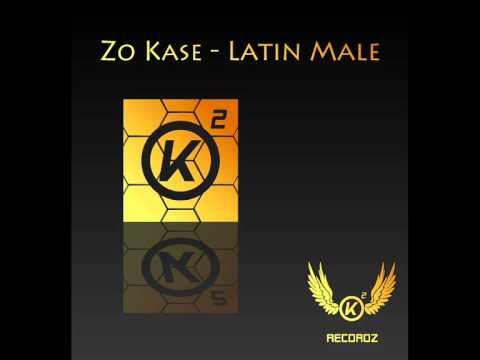 Zo Kase - Latin Male (Original Mix)