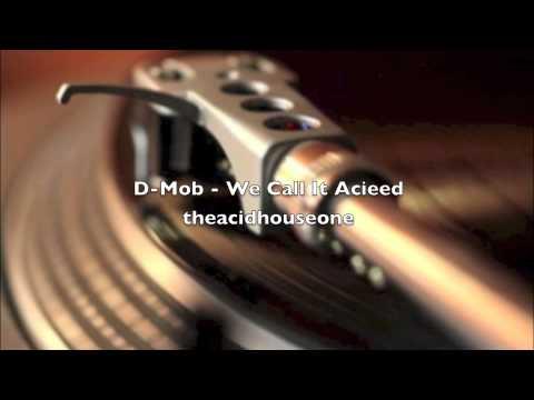 D-Mob - We Call It Acieed
