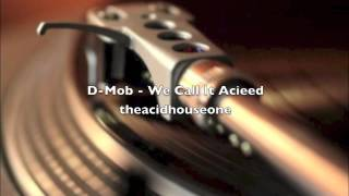 D-Mob - We Call It Acieed