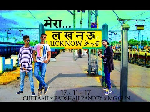 MERA LUCKNOW (Official Video Song) | Chetaah | MG Gun | Badshah Pandey |