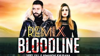 Bloodline Dhol Remix Full Video Sippy Gill Ft Lahoria Production Gurlez Akhtar