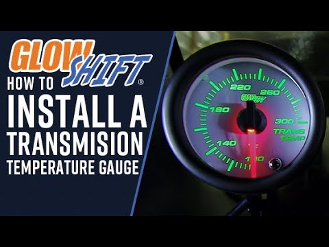 glowshift  how to install a transmission temperature gauge