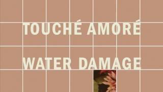 "Touché Amoré - ""Water Damage"" (Full Album Stream)"