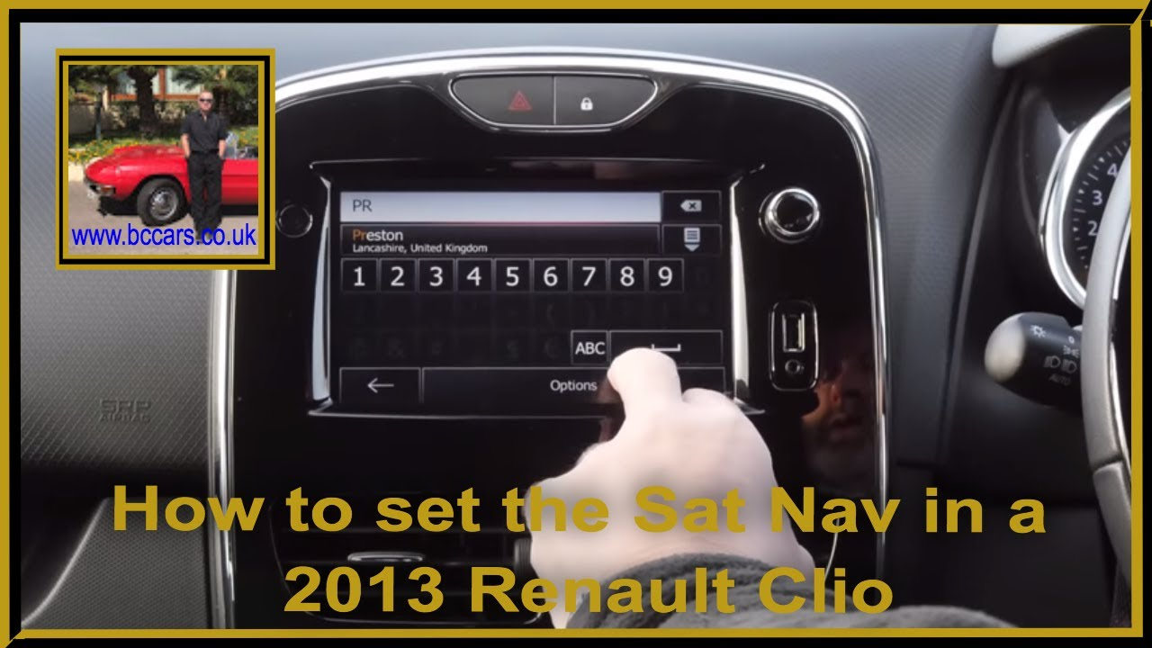 How to set the Sat Nav in a 2013 Renault Clio 0 9 TCe Dynamique S MediaNav