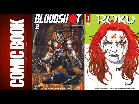 Bloodshot #2 & Roku #1 (Early Review / No Spoilers) | COMIC BOOK UNIVERSITY