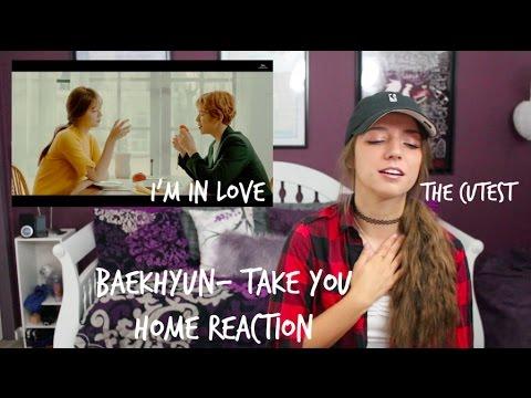 Baekhyun- Take You Home Reaction