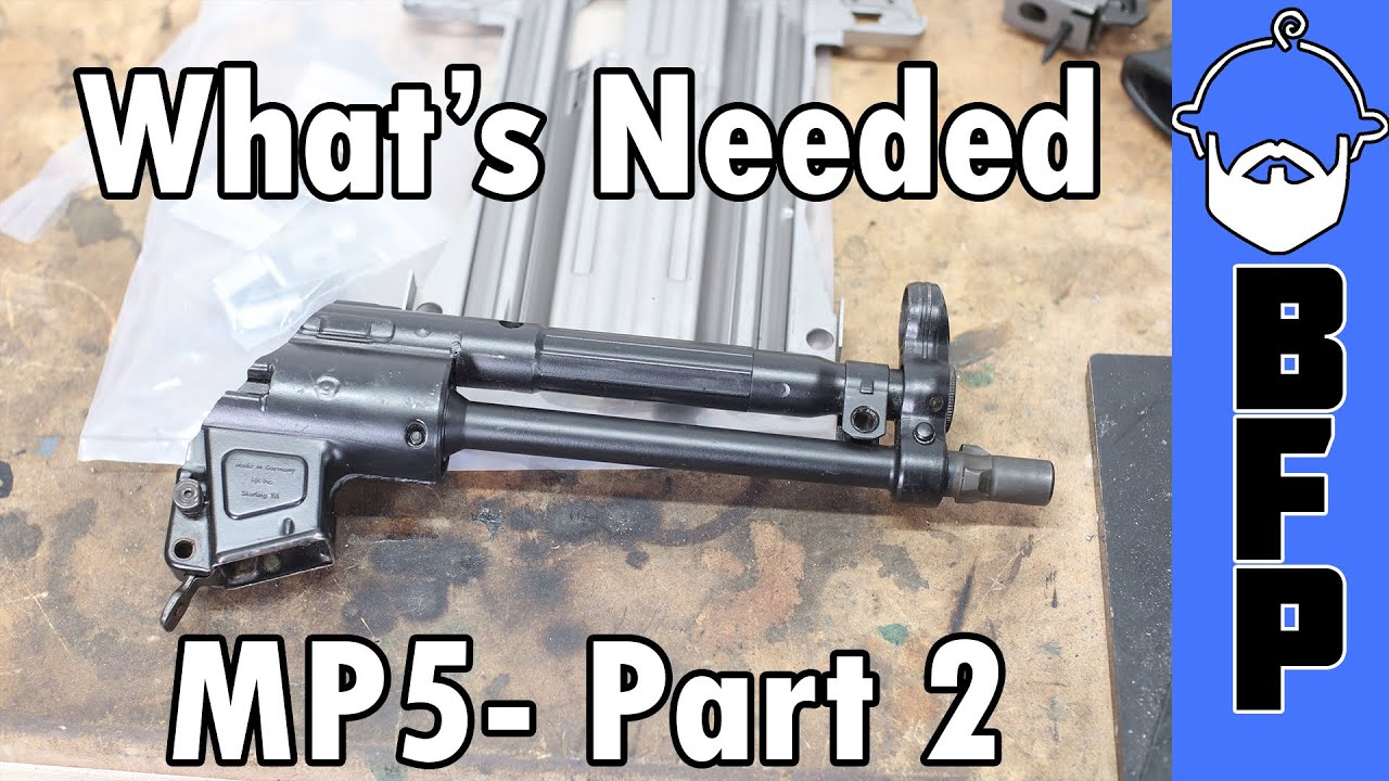 MP5 Build Part 2- What's Needed