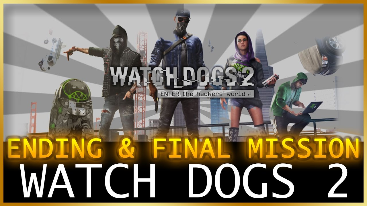 Watch Dogs  Final Mission And Ending