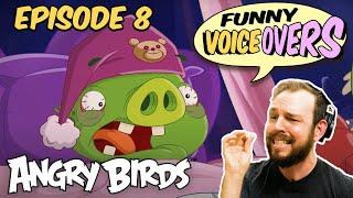 Angry Birds Funny Voiceovers | Sleep Like a Hog with Lex